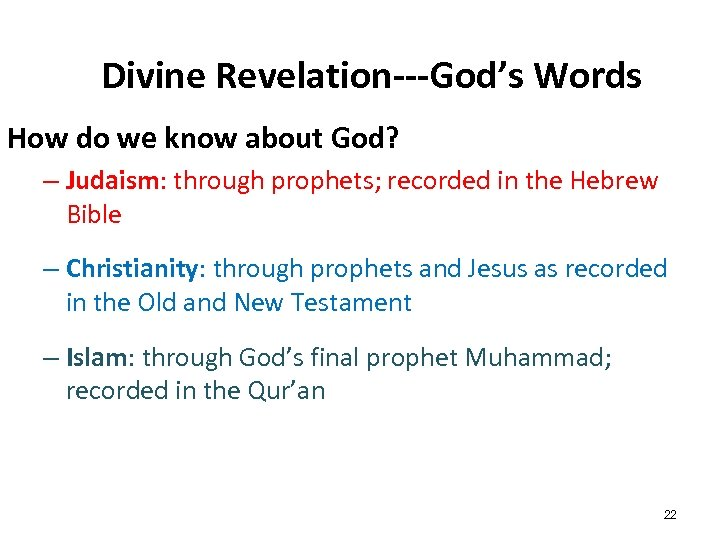 Divine Revelation---God's Words How do we know about God? – Judaism: through prophets; recorded