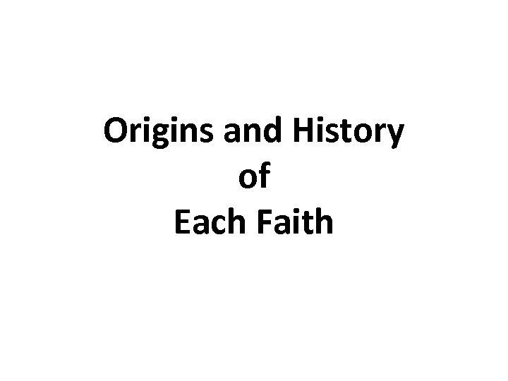 Origins and History of Each Faith