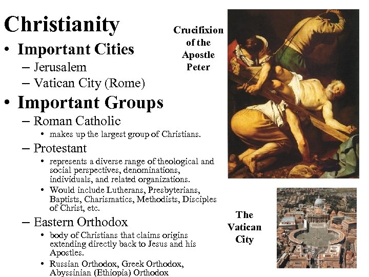 Christianity • Important Cities – Jerusalem – Vatican City (Rome) Crucifixion of the Apostle