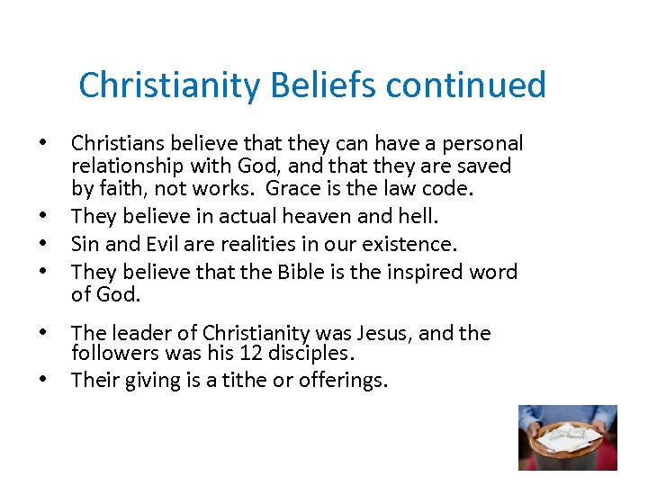 Christianity Beliefs continued • • • Christians believe that they can have a personal