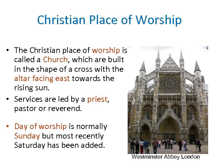 Christian Place of Worship • The Christian place of worship is called a Church,