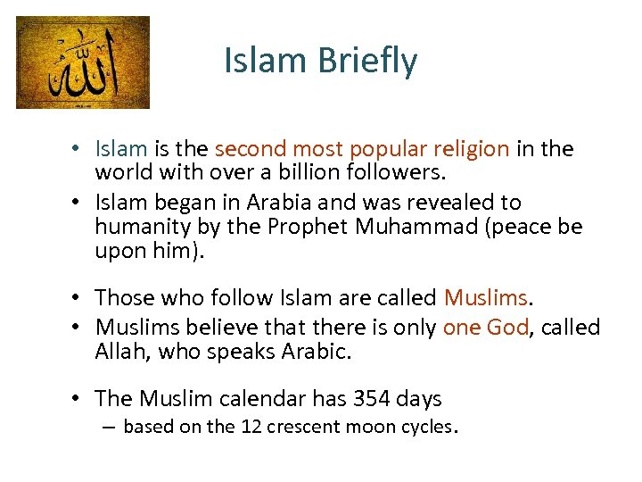 Islam Briefly • Islam is the second most popular religion in the world with