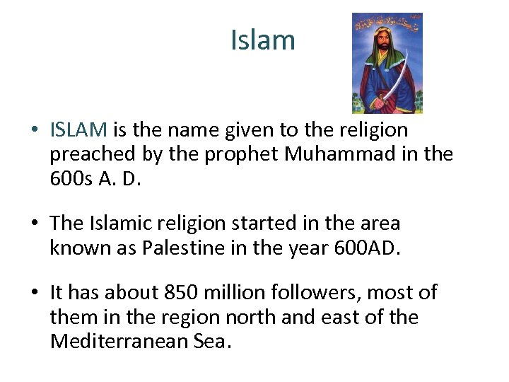 Islam • ISLAM is the name given to the religion preached by the prophet