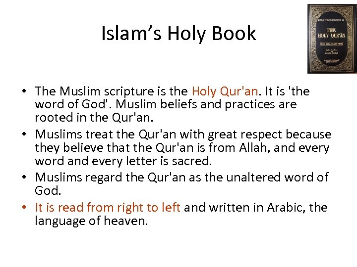 Islam's Holy Book • The Muslim scripture is the Holy Qur'an. It is 'the