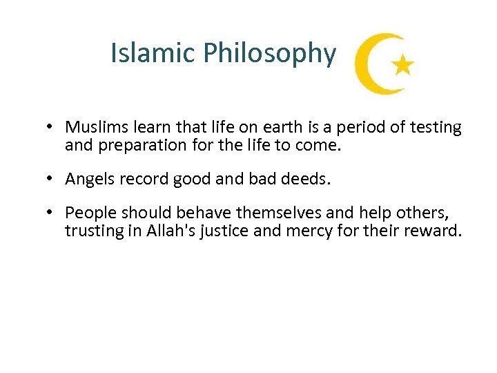 Islamic Philosophy • Muslims learn that life on earth is a period of testing