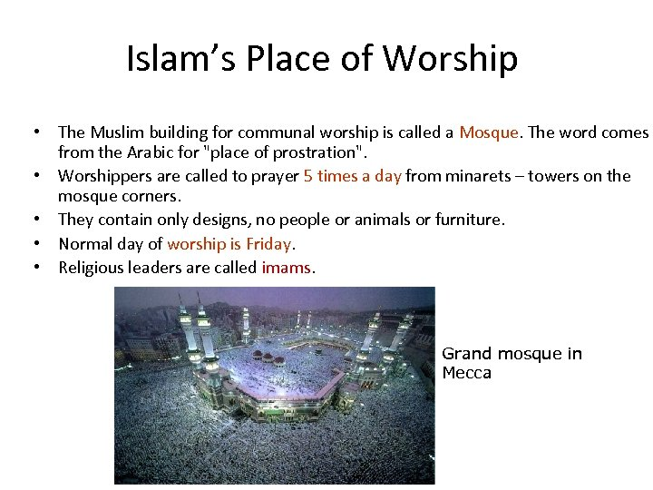 Islam's Place of Worship • The Muslim building for communal worship is called a