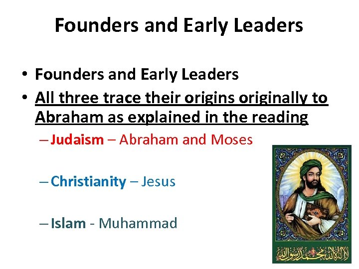 Founders and Early Leaders • All three trace their origins originally to Abraham as
