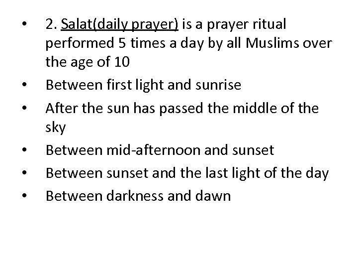 • • • 2. Salat(daily prayer) is a prayer ritual performed 5 times