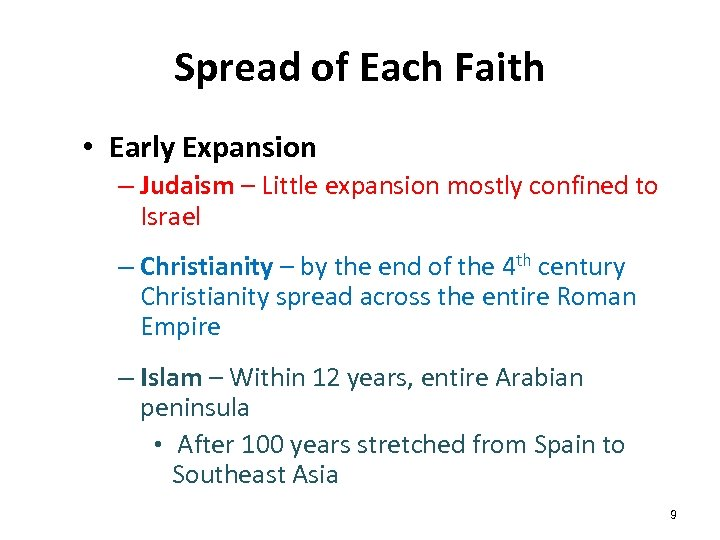 Spread of Each Faith • Early Expansion – Judaism – Little expansion mostly confined