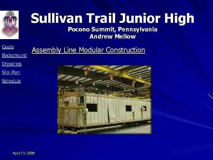 Sullivan Trail Junior High Pocono Summit, Pennsylvania Andrew Mellow Goals Background Assembly Line Modular