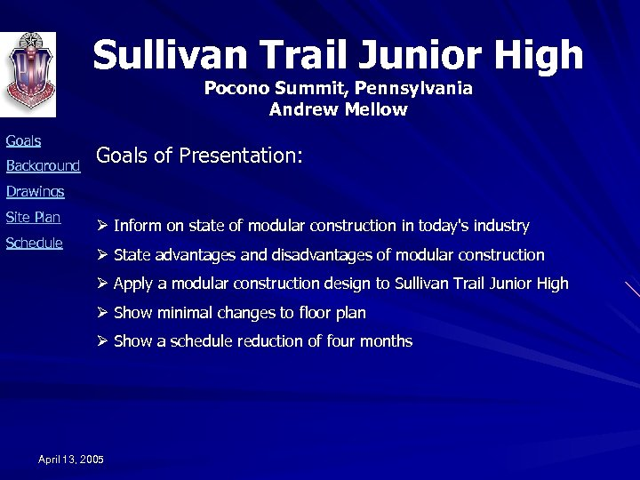 Sullivan Trail Junior High Pocono Summit, Pennsylvania Andrew Mellow Goals Background Goals of Presentation: