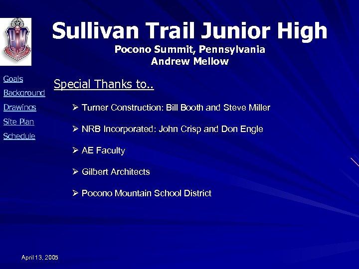 Sullivan Trail Junior High Pocono Summit, Pennsylvania Andrew Mellow Goals Background Special Thanks to.