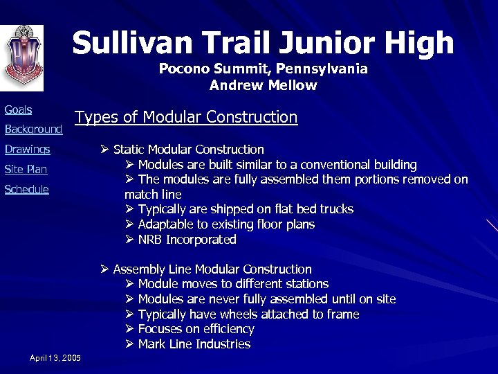Sullivan Trail Junior High Pocono Summit, Pennsylvania Andrew Mellow Goals Background Types of Modular