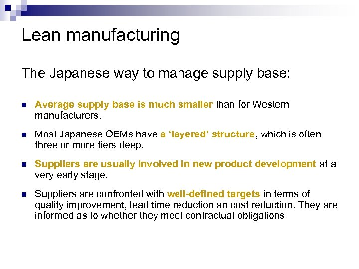 Lean manufacturing The Japanese way to manage supply base: n Average supply base is