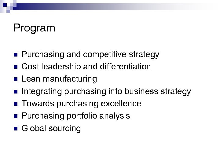 Program n n n n Purchasing and competitive strategy Cost leadership and differentiation Lean