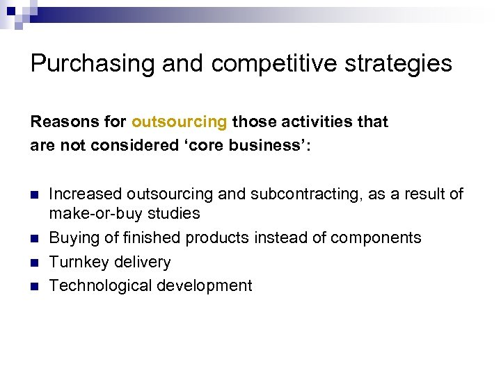 Purchasing and competitive strategies Reasons for outsourcing those activities that are not considered 'core