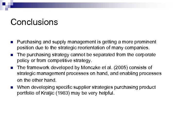 Conclusions n n Purchasing and supply management is getting a more prominent position due