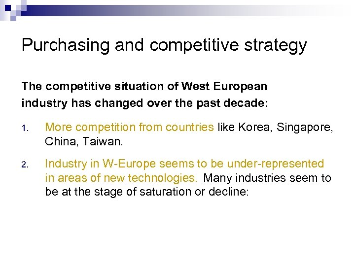 Purchasing and competitive strategy The competitive situation of West European industry has changed over