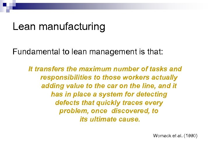 Lean manufacturing Fundamental to lean management is that: It transfers the maximum number of