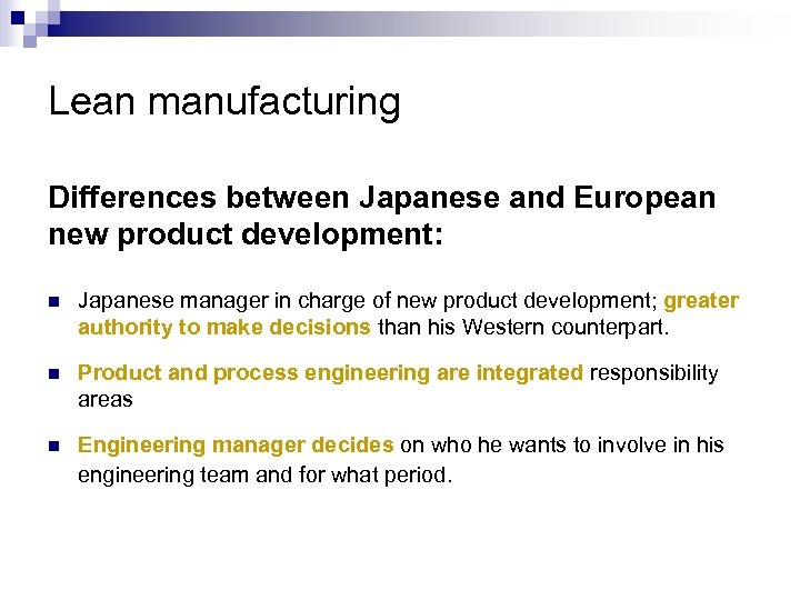Lean manufacturing Differences between Japanese and European new product development: n Japanese manager in