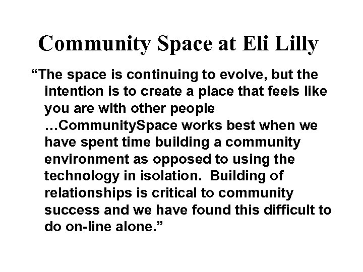 """Community Space at Eli Lilly """"The space is continuing to evolve, but the intention"""