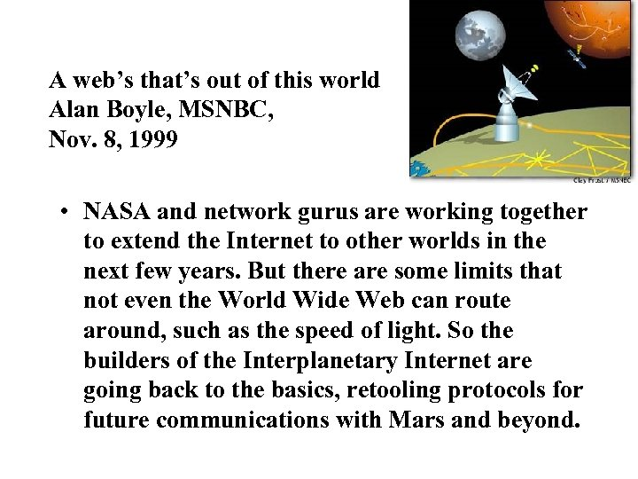 A web's that's out of this world Alan Boyle, MSNBC, Nov. 8, 1999 •
