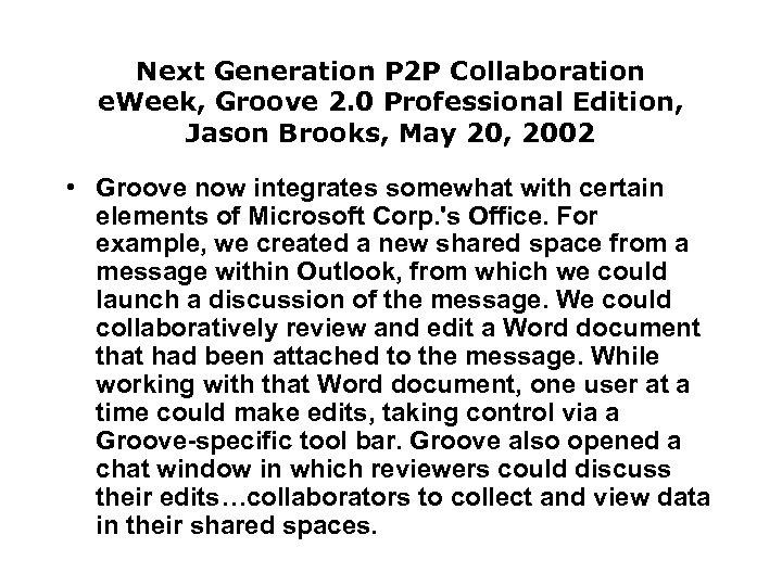 Next Generation P 2 P Collaboration e. Week, Groove 2. 0 Professional Edition, Jason