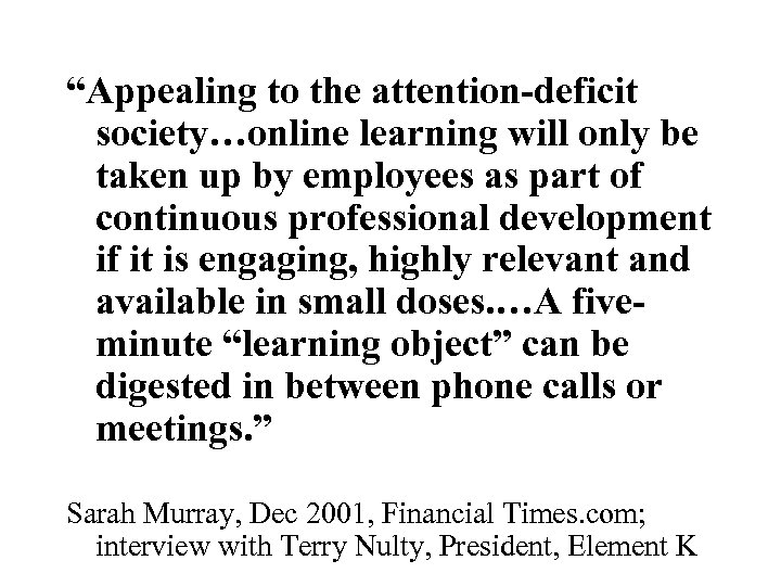 """""""Appealing to the attention-deficit society…online learning will only be taken up by employees as"""
