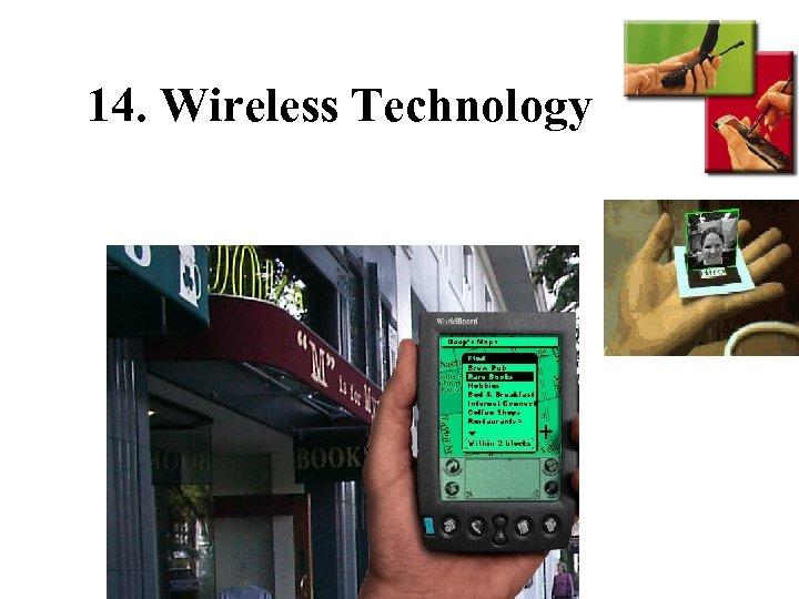 14. Wireless Technology