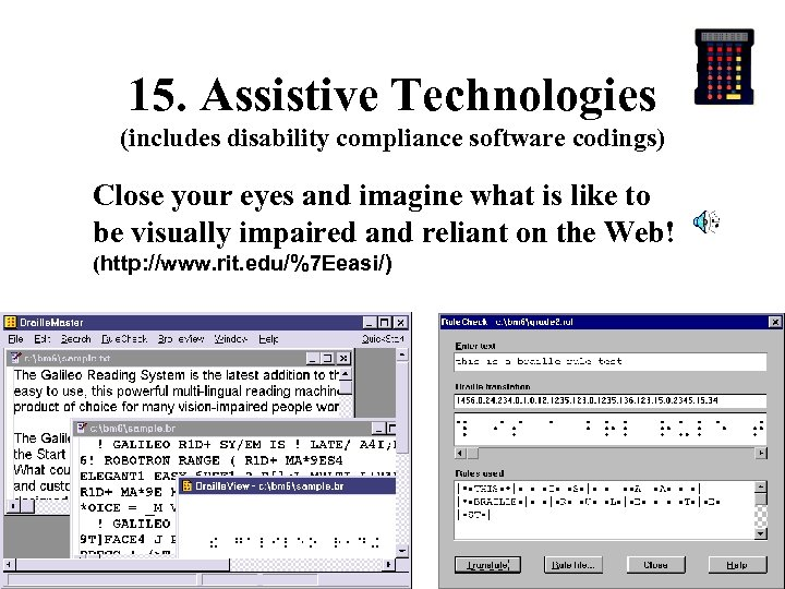 15. Assistive Technologies (includes disability compliance software codings) Close your eyes and imagine what
