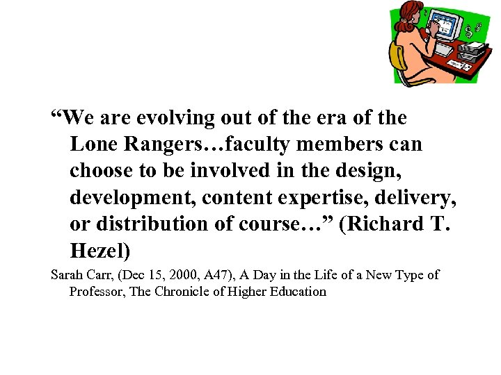 """""""We are evolving out of the era of the Lone Rangers…faculty members can choose"""