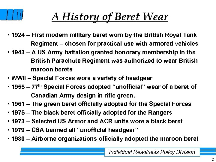 A History of Beret Wear • 1924 – First modern military beret worn by