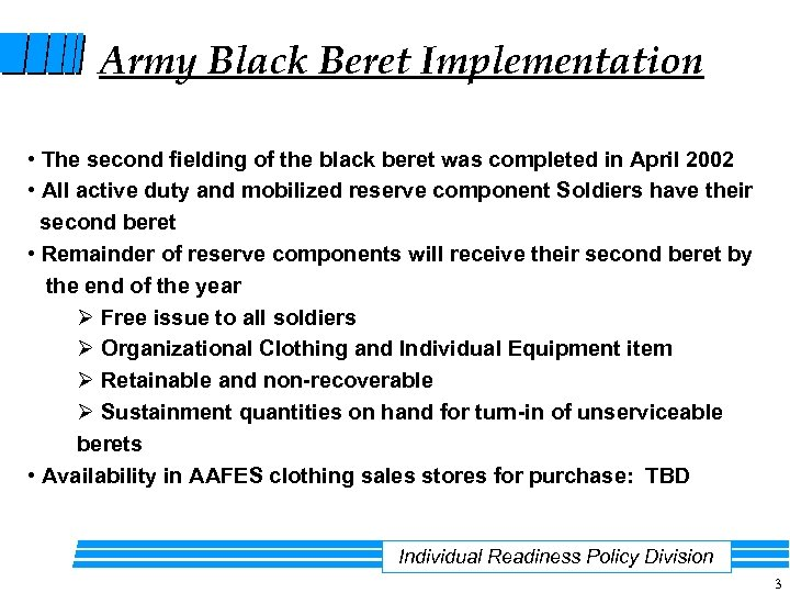 Army Black Beret Implementation • The second fielding of the black beret was completed