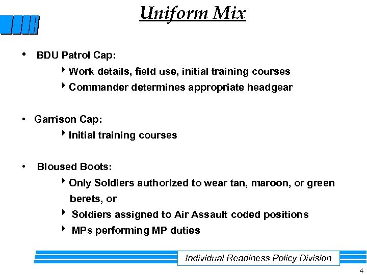 Uniform Mix • BDU Patrol Cap: Work details, field use, initial training courses Commander