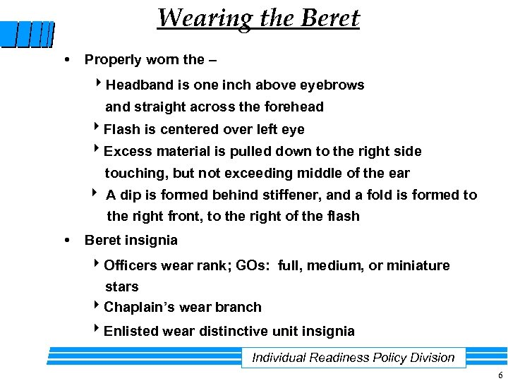 Wearing the Beret • Properly worn the – Headband is one inch above eyebrows