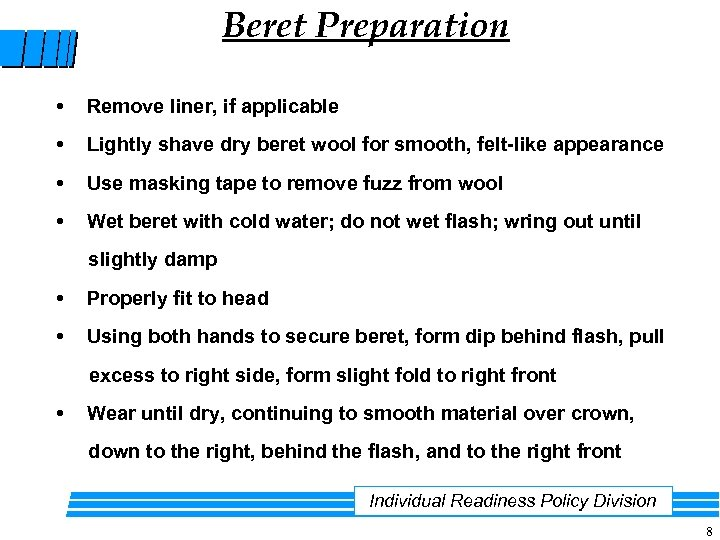 Beret Preparation Remove liner, if applicable Lightly shave dry beret wool for smooth, felt-like