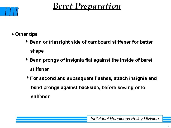 Beret Preparation Other tips Bend or trim right side of cardboard stiffener for better