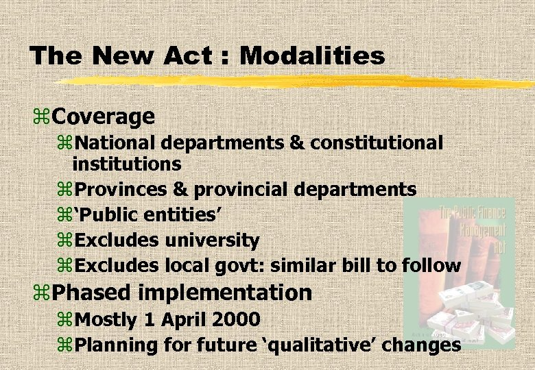 The New Act : Modalities z. Coverage z. National departments & constitutional institutions z.