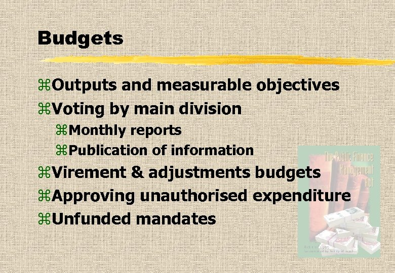 Budgets z. Outputs and measurable objectives z. Voting by main division z. Monthly reports