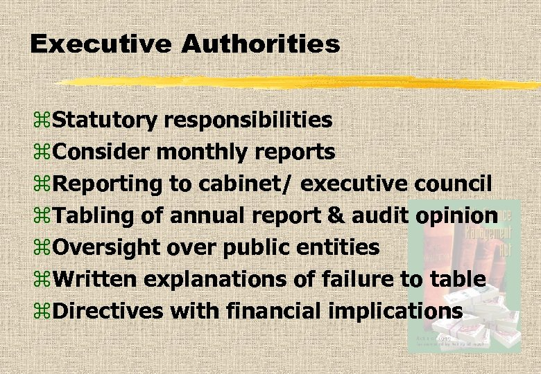 Executive Authorities z. Statutory responsibilities z. Consider monthly reports z. Reporting to cabinet/ executive