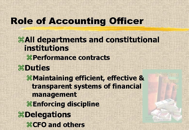 Role of Accounting Officer z. All departments and constitutional institutions z. Performance contracts z.