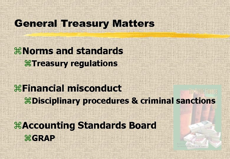 General Treasury Matters z. Norms and standards z. Treasury regulations z. Financial misconduct z.