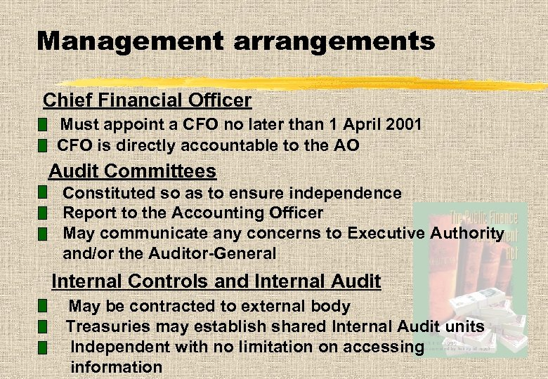 Management arrangements Chief Financial Officer Must appoint a CFO no later than 1 April