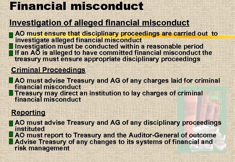 Financial misconduct Investigation of alleged financial misconduct AO must ensure that disciplinary proceedings are