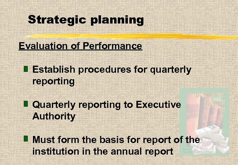 Strategic planning Evaluation of Performance Establish procedures for quarterly reporting Quarterly reporting to Executive