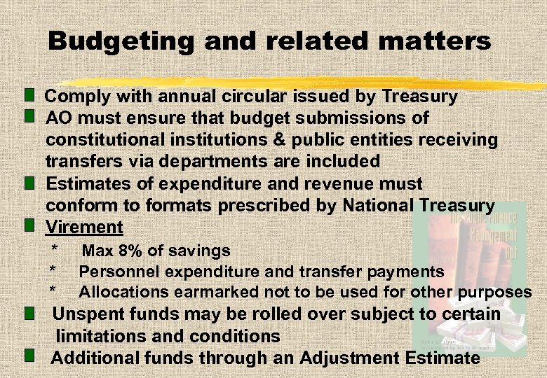 Budgeting and related matters Comply with annual circular issued by Treasury AO must ensure