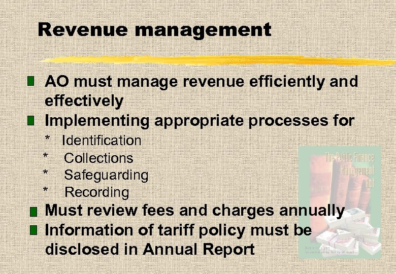 Revenue management AO must manage revenue efficiently and effectively Implementing appropriate processes for *