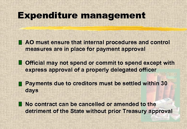 Expenditure management AO must ensure that internal procedures and control measures are in place