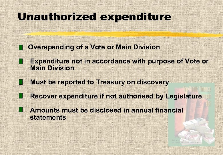 Unauthorized expenditure Overspending of a Vote or Main Division Expenditure not in accordance with