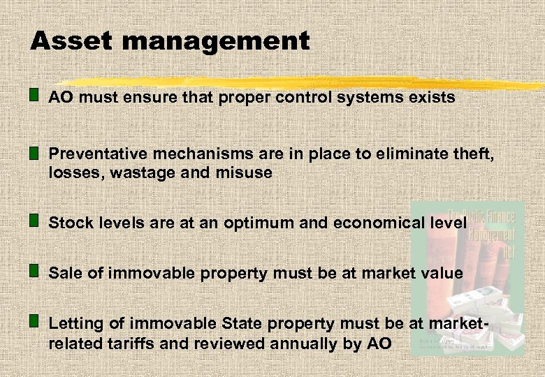 Asset management AO must ensure that proper control systems exists Preventative mechanisms are in
